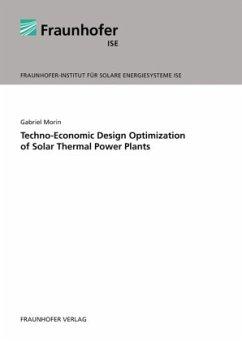 Techno-Economic Design Optimization of Solar Thermal Power Plants - Morin, Gabriel