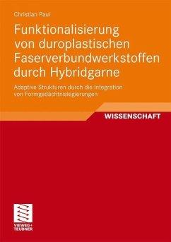 Funktionalisierung von duroplastischen Faserverbundwerkstoffen durch Hybridgarne - Paul, Christian