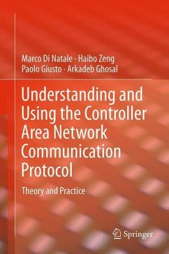 Understanding and Using the Controller Area Network Communication Protocol - Di Natale, Marco;Zeng, Haibo;Giusto, Paolo