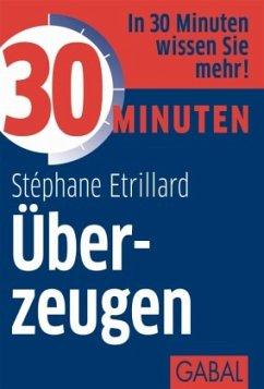 30 Minuten Überzeugen - Etrillard, Stéphane