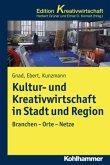 Kultur- und Kreativwirtschaft in Stadt und Region
