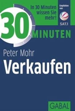 30 Minuten Verkaufen - Mohr, Peter