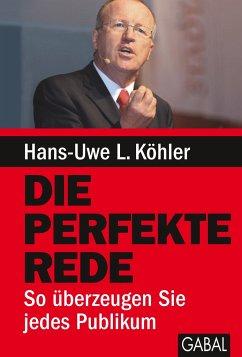 Die perfekte Rede - Köhler, Hans-Uwe L.