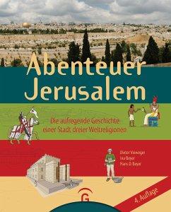 Abenteuer Jerusalem - Vieweger, Dieter