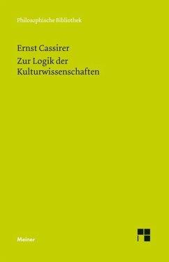 Zur Logik der Kulturwissenschaften. Fünf Studien - Cassirer, Ernst