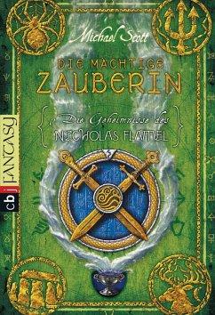 Die mächtige Zauberin / Die Geheimnisse des Nicholas Flamel Bd.3 - Scott, Michael
