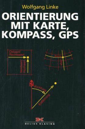 Orientierung mit Karte, Kompass, GPS - Linke, Wolfgang