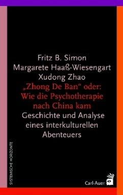 Die ´´Zhong De Ban´´ oder: Wie die Psychotherap...