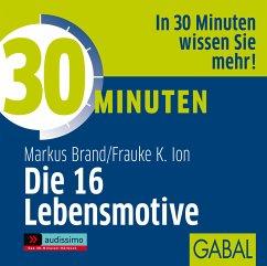 30 Minuten Die 16 Lebensmotive, 1 Audio-CD - Brand, Markus; Ion, Frauke K.