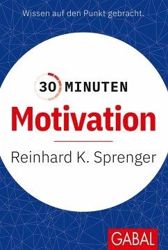 30 Minuten Motivation - Sprenger, Reinhard K.