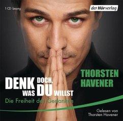 Denk doch, was du willst, 1 Audio-CD - Havener, Thorsten