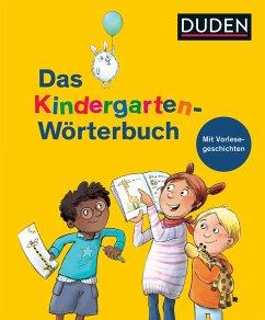 Duden - Das Kindergarten-Wörterbuch - Leue, Regine; GfBM e. V. , Dr. -Sven-Walter-Institut für Sprachförderung und interkulturelle Kommunikation, Berlin; Niebuhr-Siebert, Dr. Sandra; Holthausen, Luise