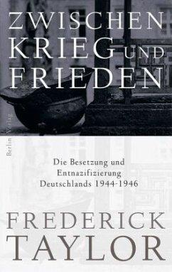Zwischen Krieg und Frieden - Taylor, Frederick