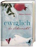Die Sehnsucht / Ewiglich Trilogie Bd.1