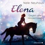 Gegen alle Hindernisse / Elena - Ein Leben für Pferde Bd.1 (Audio-CD)