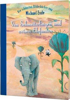 Von Schmetterlingen und weisen Elefanten - Ende, Michael