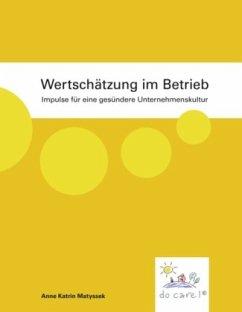Wertschätzung im Betrieb - Matyssek, Anne Katrin