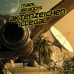 Aktenzeichen: Illegal, 1 Audio-CD - Brandis, Mark