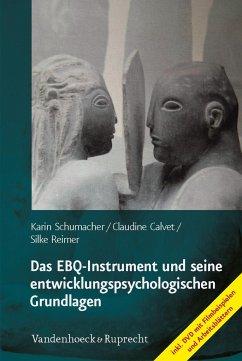Das EBQ-Instrument und seine entwicklungspsychologischen Grundlagen - Schumacher, Karin; Calvet, Claudine; Reimer, Silke