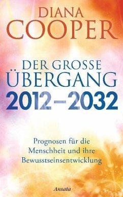 Der große Übergang 2012 - 2032 - Cooper, Diana