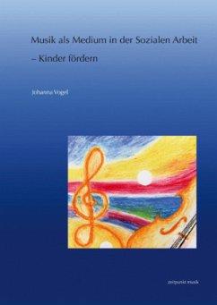 Musik als Medium in der Sozialen Arbeit