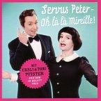 Servus Peter-Oh La La Mireille!