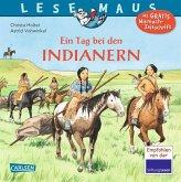 Ein Tag bei den Indianern / Lesemaus Bd.10