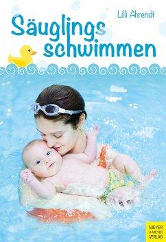 Säuglingsschwimmen und kindliche Entwicklung - Ahrendt, Lilli