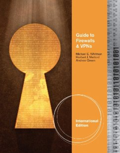 Guide to Firewalls and VPNs, International Edition - Whitman, Michael; Mattord, Herbert; Green, Andrew