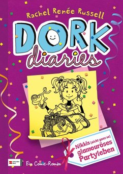 Nikkis (nicht ganz so) glamouröses Partyleben / DORK Diaries Bd.2 - Russell, Rachel R.