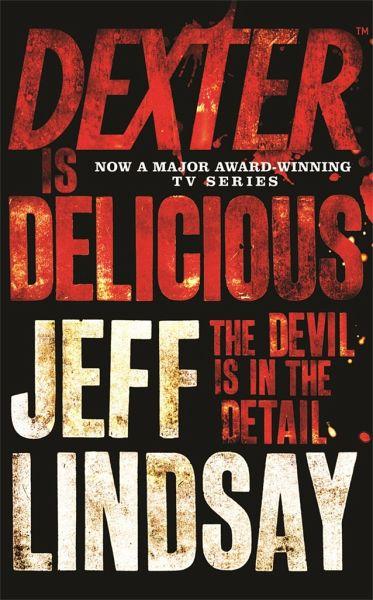 Dexter Is Delicious: Dexter Morgan 5