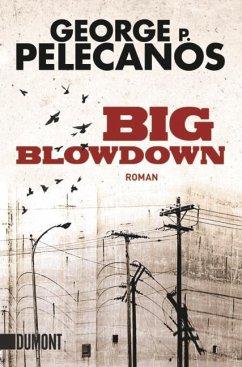 Big Blowdown - Pelecanos, George P.