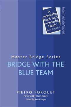 Bridge with the Blue Team - Forquet, Pietro; Klinger, Ron
