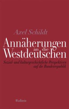 Annäherungen an die Westdeutschen - Schildt, Axel