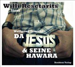 Da Jesus & seine Hawara, 3 Audio-CDs - Teuschl, Wolfgang