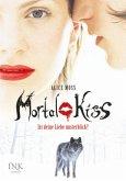 Ist Deine Liebe unsterblich? / Mortal Kiss Bd.1