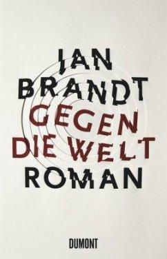 Gegen die Welt - Brandt, Jan