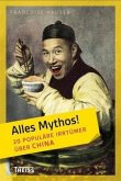 20 populäre Irrtümer über China / Alles Mythos!