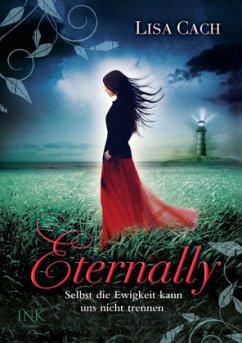 Eternally - Selbst die Ewigkeit kann uns nicht trennen - Cach, Lisa