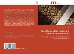 Identité Des Frontières: Une Identité En Morceaux? - Perez-Caraballo, Gimena