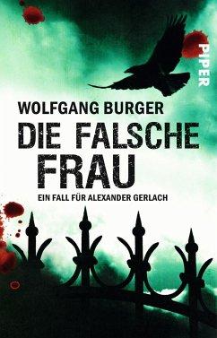 Die falsche Frau / Kripochef Alexander Gerlach Bd.8 - Burger, Wolfgang