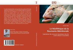 Le Néolithique de la Roumanie Méridionale - Radu, Valentin