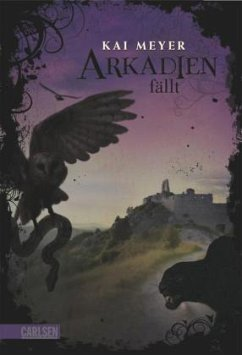 Arkadien fällt / Arkadien Trilogie Bd.3 - Meyer, Kai