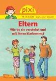 Eltern / Pixi Wissen Bd.62