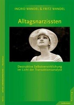 Alltagsnarzissten - Wandel, Ingrid; Wandel, Fritz