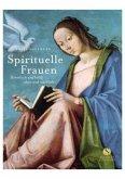 Kleine Reihe: Spirituelle Frauen