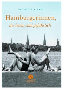 Hamburgerinnen, die lesen, sind gefährlich - Bleitner, Thomas