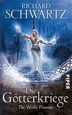 Die weiße Flamme / Die Götterkriege Bd.2