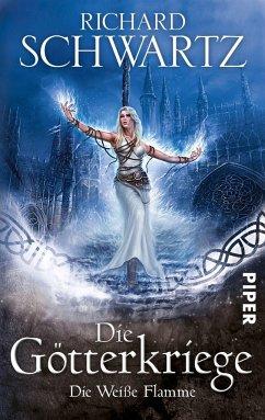 Die weiße Flamme / Die Götterkriege Bd.2 - Schwartz, Richard