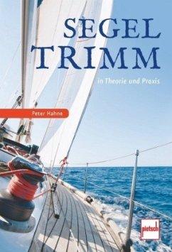 Segeltrimm in Theorie und Praxis - Hahne, Peter